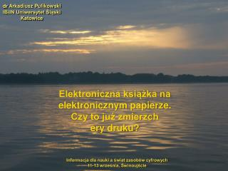 dr  Arkadiusz Pulikowski IBiIN Uniwersytet Śląski Katowice