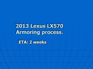 2013 Lexus LX570 Armoring process.