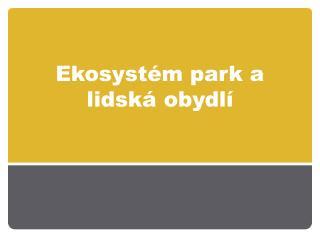 Ekosystém park a lidská obydlí