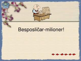Besposli ?ar -milioner!