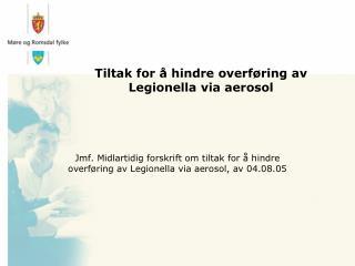 Tiltak for å hindre overføring av Legionella via aerosol