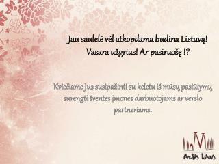 Jau saulelė vėl atkopdama budina Lietuvą! Vasara užgrius! Ar pasiruošę !?