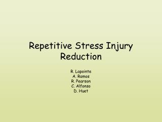 Repetitive Stress Injury Reduction