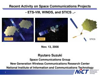 Recent Activity on Space Communications Projects  - ETS-VIII, WINDS, and STICS ..-