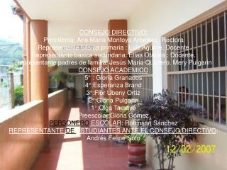 CONSEJO DIRECTIVO: Presidenta: Ana Maria Montoya Arbelaez. Rectora