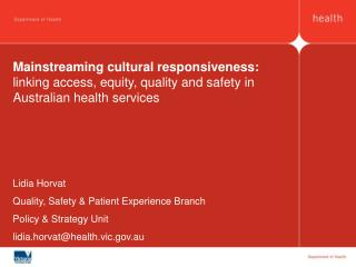 Mainstreaming cultural responsiveness: linking access, equity, quality and safety in Australian health services