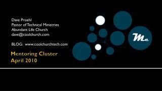Mentoring Cluster April 2010