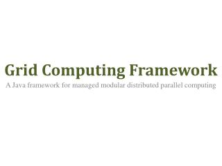 Grid Computing Framework