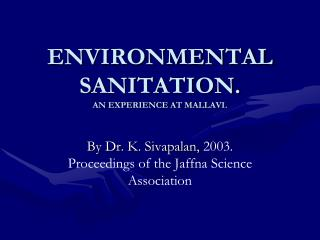 ENVIRONMENTAL SANITATION.  AN EXPERIENCE AT MALLAVI.