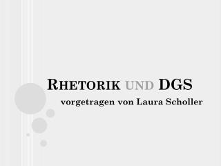 Rhetorik  und  DGS
