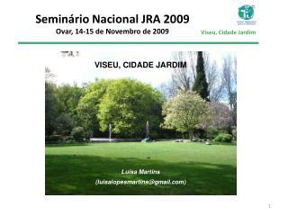Seminário Nacional JRA 2009 Ovar, 14-15 de Novembro de 2009