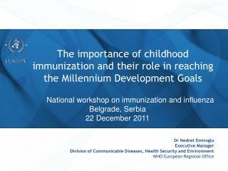 National workshop on immunization and influenza  Belgrade, Serbia  22 December 2011