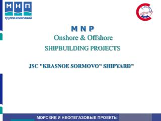 M N P Onshore & Offshore SHIPBUILDING PROJECTS