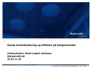 Dansk kriseh�ndtering og effekten p� boligmarkedet
