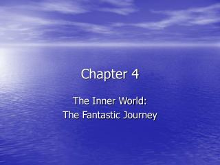 The Inner World:  The Fantastic Journey