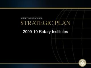 2009-10 Rotary Institutes