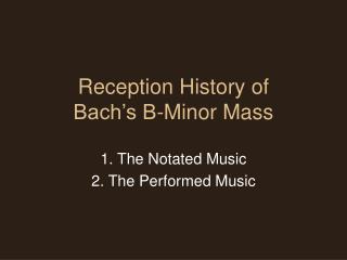 Reception History of  Bach�s B-Minor Mass