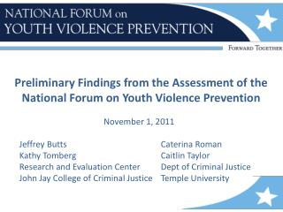 Preliminary Findings from the Assessment of the National Forum on Youth Violence Prevention