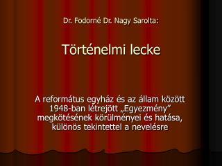 Dr. Fodorné Dr. Nagy Sarolta: Történelmi lecke