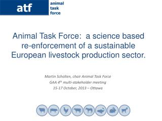 Martin Scholten, chair Animal Task Force GAA 4 th  multi-stakeholder meeting