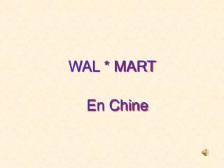 WAL * MART