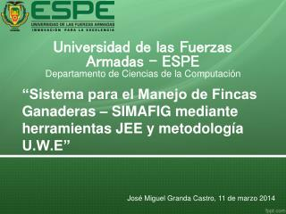 Universidad de las Fuerzas Armadas – ESPE Departamento de Ciencias de la Computación