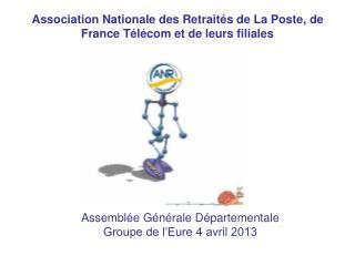 Assemblée Générale Départementale  Groupe de l'Eure 4 avril 2013