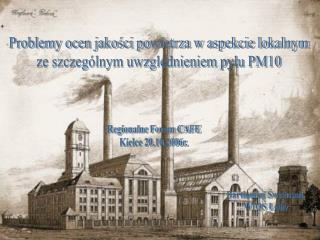 Problemy ocen jakości powietrza w aspekcie lokalnym ze szczególnym uwzględnieniem pyłu PM10