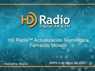 HD Radio™ Actualización Tecnológica Fernando Monetti