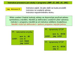 Instrukce procesoru pro skoky v programu (JMP, JZ, JNZ, JC, JNC)