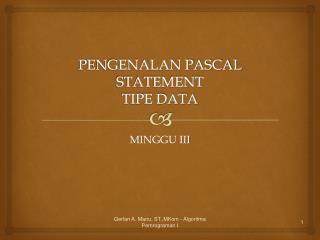 PENGENALAN PASCAL STATEMENT TIPE DATA