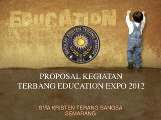 PROPOSAL KEGIATAN TERBANG EDUCATION EXPO  2012