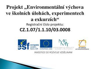 """Projekt """"Environmentální výchova ve školních úlohách, experimentech a exkurzích """""""