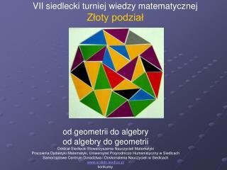 VII siedlecki turniej wiedzy matematycznej Złoty podział