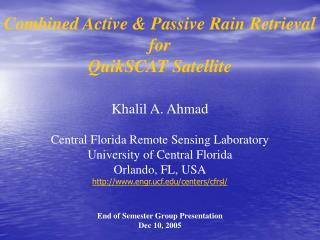 Combined Active & Passive Rain Retrieval for   QuikSCAT Satellite Khalil A. Ahmad