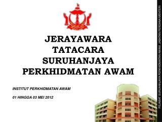 JERAYAWARA  TATACARA  SURUHANJAYA PERKHIDMATAN AWAM INSTITUT PERKHIDMATAN AWAM