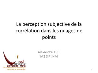 La perception subjective de la corrélation dans les nuages de points
