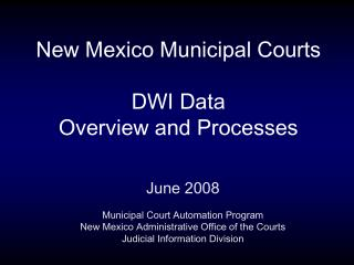 New Mexico Municipal Courts DWI Data Overview and Processes