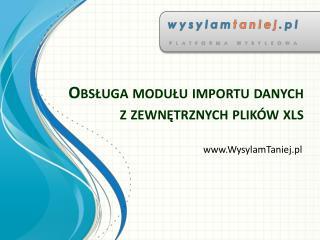 Obsługa modułu importu danych z zewnętrznych plików xls