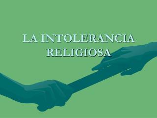 LA INTOLERANCIA RELIGIOSA