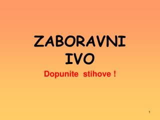 ZABORAVNI  IVO