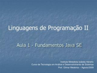 Aula 1 - Fundamentos Java SE