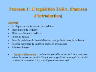 Panneau 1: L'expédition TARA. (Panneau d'introduction)