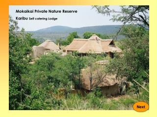 Mokaikai Private Nature Reserve Karibu  Self catering Lodge