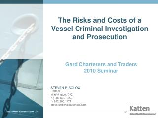 The Risks and Costs of a Vessel Criminal Investigation and Prosecution