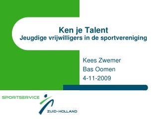 Ken je Talent Jeugdige vrijwilligers in de sportvereniging