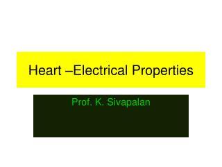 Heart –Electrical Properties