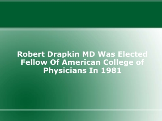 Robert Drapkin MD Was Elected Fellow Of American College of