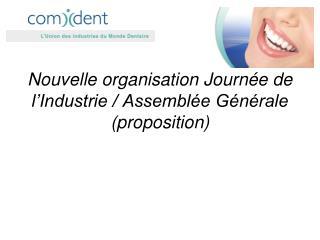 Nouvelle organisation Journée de l'Industrie / Assemblée Générale (proposition)