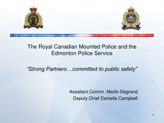 The Royal Canadian Mounted Police and the Edmonton Police Service